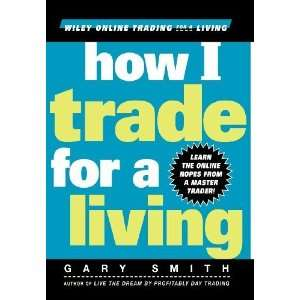 (Wiley Online Trading for a Living) [Hardcover] Gary Smith Books
