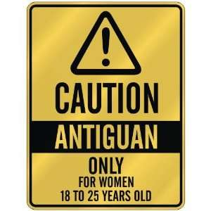 CAUTION  ANTIGUAN ONLY FOR WOMEN 18 TO 25 YEARS OLD  PARKING SIGN