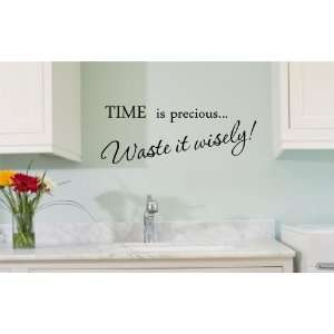 TIME is precious Waste it wisely Vinyl wall art Inspirational