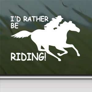 Id Rather Be Riding Fast White Sticker Running Horse