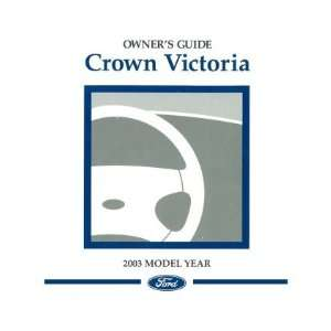2003 FORD CROWN VICTORIA Owners Manual User Guide Automotive
