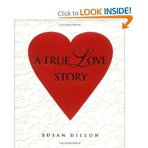 A True Love Story (9780967604800) Susan Dillon Books