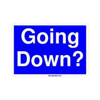 Going Down? Large Bumper Sticker