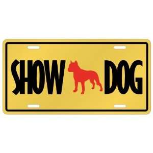 Staffordshire Terrier / Show Dog  License Plate Dog